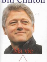 Bill Clinton Ma vie